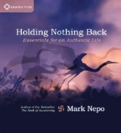 Holding Nothing Back: Essentials for an Authentic Life (CD-Audio)