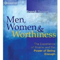 Men, Women & Worthiness: The Experience of Shame and the Power of Being Enough (CD-Audio)