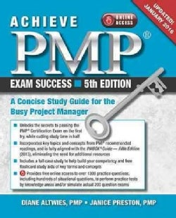 Achieve PMP Exam Success: A Concise Study Guide for the Busy Project Manager, Updated January 2016 (Paperback)