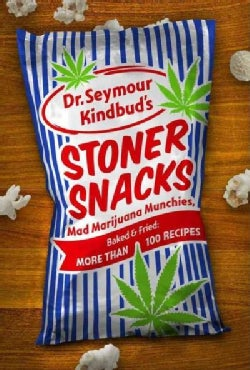Stoner Snacks: Mad Marijuana Munchies, Baked & Fried: More Than 100 Recipes (Paperback)