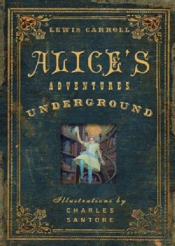 Alice's Adventures Under Ground (Hardcover)