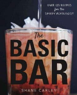The Home Bartender: Over 125 Drinks with Four Ingredients or Less (Hardcover)