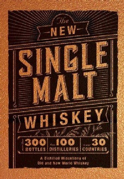 The New Single Malt Whiskey: More Than 325 Bottles from 197 Distilleries in over 25 Countries (Hardcover)