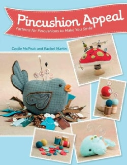 Pincushion Appeal: Patterns for Pincushions to Make You Smile (Paperback)