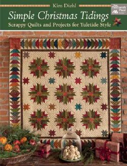 Simple Christmas Tidings: Scrappy Quilts and Projects for Yuletide Style (Paperback)