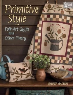 Primitive Style: Folk-Art Quilts and Other Finery (Paperback)