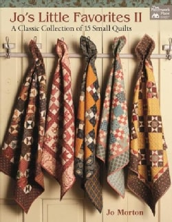 Jo's Little Favorites II: A Classic Collection of 15 Small Quilts (Paperback)