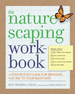 The Naturescaping Workbook: A Step-by-Step Guide for Bringing Nature to Your Backyard (Paperback)