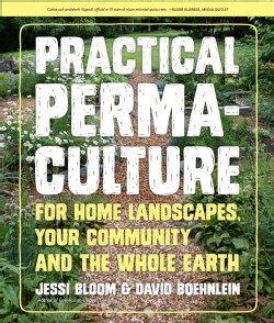 Practical Permaculture for Home Landscapes, Your Community, and the Whole Earth (Paperback)