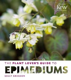 The Plant Lover's Guide to Epimediums (Hardcover)