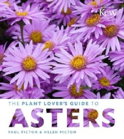 The Plant Lover's Guide to Asters (Hardcover)