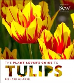 The Plant Lover's Guide to Tulips (Hardcover)