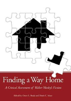 Finding a Way Home: A Critical Assessment of Walter Mosley's Fiction (Hardcover)
