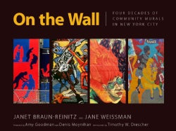 On the Wall: Four Decades of Community Murals in New York City (Hardcover)