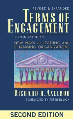 Terms of Engagement: New Ways of Leading and Changing Organizations (Paperback)