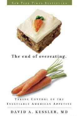 The End of Overeating: Taking Control of the Insatiable American Appetite (Paperback)
