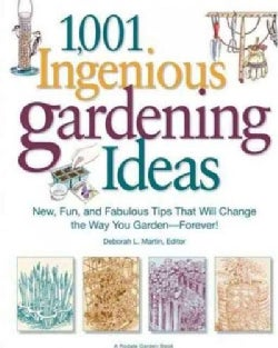 1,001 Ingenious Gardening Ideas: New, Fun and Fabulous Tips That Will Change the Way You Garden - Forever! (Paperback)