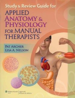 Applied Anatomy & Physiology for Manual Therapists: Review (Paperback)