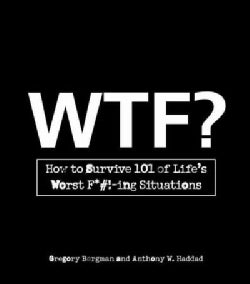 WTF?: How to Survive 101 of Life's Worst F*#!-ing Situations (Paperback)
