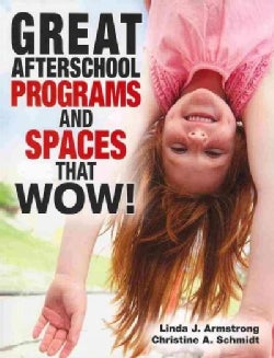 Great Afterschool Programs and Spaces That Wow! (Paperback)
