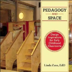 Pedagogy and Space: Design Inspirations for Early Childhood Classrooms (Paperback)