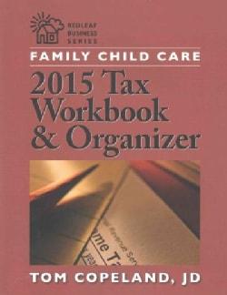 Family Child Care Tax Workbook & Organizer 2016 (Paperback)