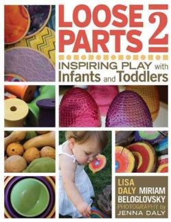 Loose Parts: Inspiring Play With Infants and Toddlers (Paperback)