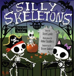 Silly Skeletons: A Not-So-Spooky Pop-Up Book (Hardcover)