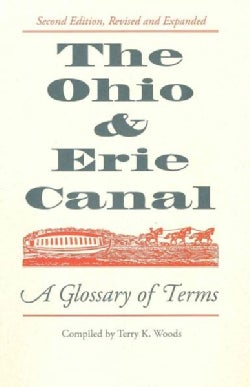 The Ohio & Erie Canal: A Glossary of Terms (Paperback)