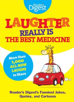 Laughter Really Is the Best Medicine: Reader's Digest's Funniest Jokes, Quotes, and Cartoons (Paperback)