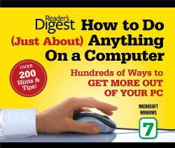How to Do Just About Anything on a Computer: Microsoft Windows 7 (Paperback)