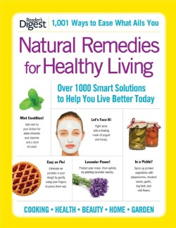 Natural Remedies for Healthy Living: Over 1000 Smart Solutions to Help You Live Better Today (Paperback)