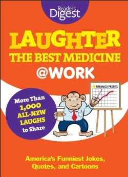 Laughter The Best Medicine at Work: America's Funniest Jokes, Quotes, and Cartoons (Paperback)