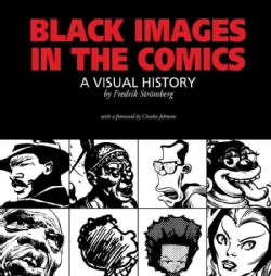 Black Images in the Comics: A Visual History (Paperback)