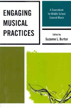 Engaging Musical Practices: A Sourcebook for Middle School General Music (Paperback)