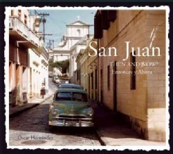 San Juan: Then & Now (Hardcover)