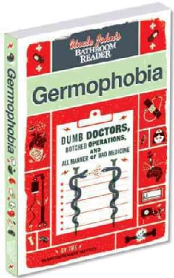 Uncle John's Bathroom Reader Germophobia (Paperback)