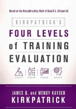 Kirkpatricks Four Levels of Training Evaluation (Paperback)