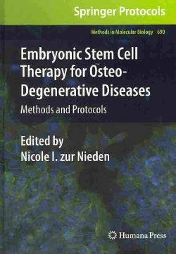Embryonic Stem Cell Therapy for Osteo-Degenerative Diseases: Methods and Protocols (Hardcover)