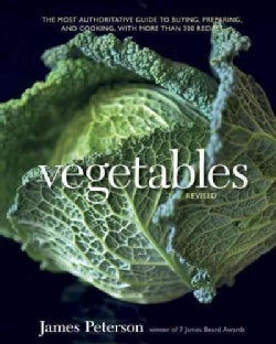 Vegetables: The Most Authoritative Guide to Buying, Preparing, and Cooking, With More Than 300 Recipes (Hardcover)