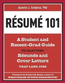 Resume 101: A Student and Recent-Grad Guide to Crafting Resumes and Cover Letters That Land Jobs (Paperback)