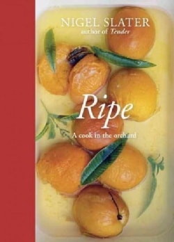 Ripe: A Cook in the Orchard (Hardcover)
