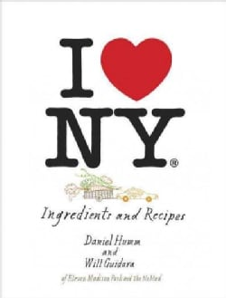 I Love New York: Ingredients and Recipes (Hardcover)