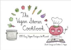 The Vegan Stoner Cookbook: 100 Easy Vegan Recipes to Munch (Hardcover)