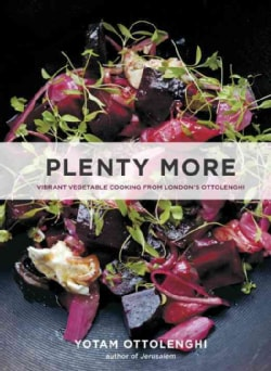 Plenty More: Vibrant Vegetable Cooking from London's Ottolenghi (Hardcover)