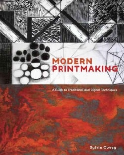 Modern Printmaking: A Guide to Traditional and Digital Techniques (Hardcover)