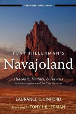 Tony Hillerman's Navajoland: Hideouts, Haunts, and Havens in the Joe Leaphorn and Jim Chee Mysteries (Paperback)