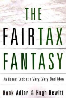 The Fairtax Fantasy: An Honest Look at a Very, Very Bad Idea (Paperback)