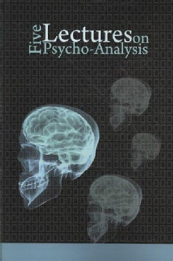 Five Lectures on Psycho-Analysis (Paperback)