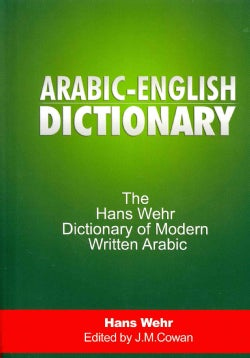 Arabic-English Dictionary: The Hans Wehr Dictionary of Modern Written Arabic (Hardcover)